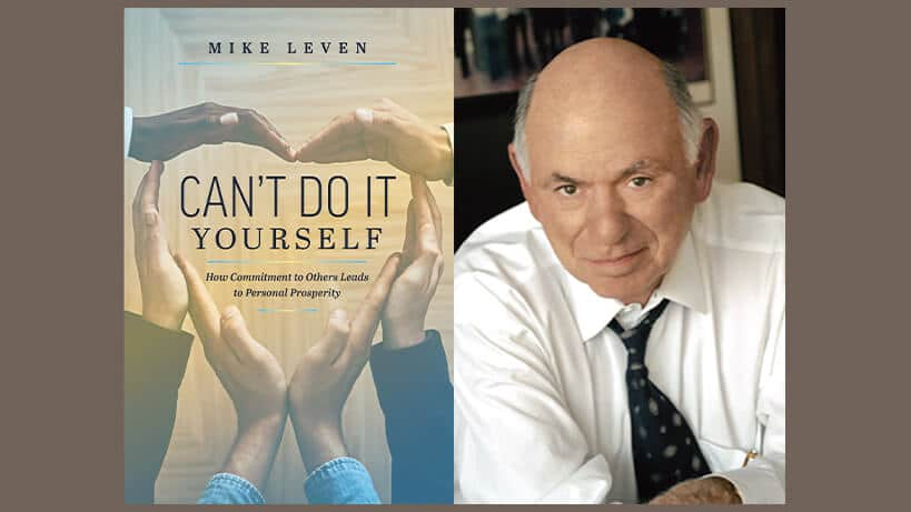 Mike Leven, Can't Do It Yourself: How Commitment to Others Leads to Personal Prosperity