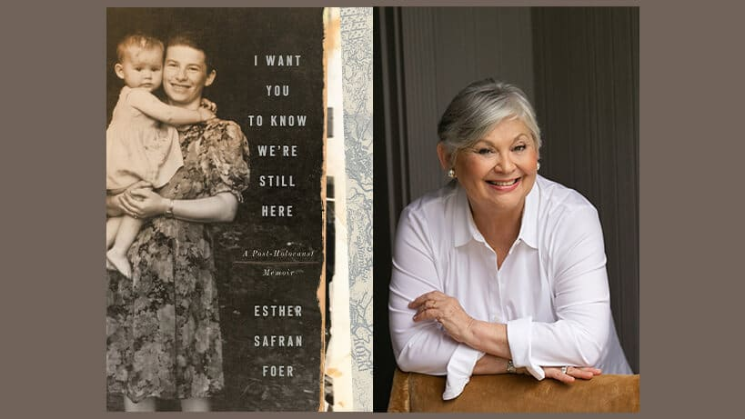 Esther Safran Foer, I Want You to Know We're Still Here: A Post Holocaust Memoir