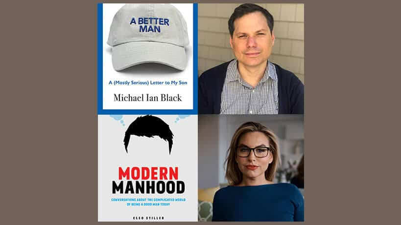 Michael Ian Black, A Better Man: A (Mostly Serious) Letter to My Son & Cleo Stiller, Modern Manhood