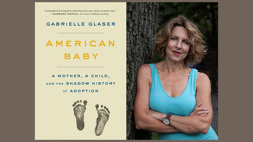 Gabrielle Glaser, American Baby: A Mother, a Child, and The Shadow History of Adoption